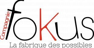Cie Fokus, la fabrique des Possibles