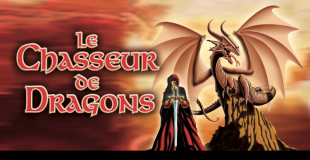 Spectacle : le chasseur de dragons